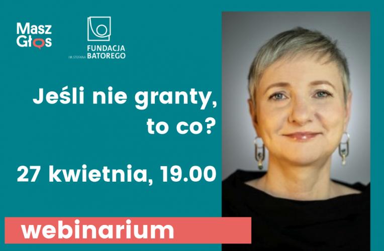 Webinarium: Jeśli nie granty, to co? Pomysły na finansowanie działań lokalnych