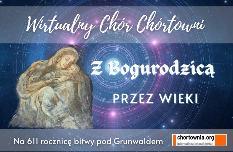 Z Bogurodzicą przez wieki - Wirtualny Chór Chórtowni & Wspólnota WIELOPOKOLENIOWA
